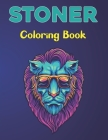 Stoner Coloring Book: A Stoner Coloring Book For Adults and Teens Boys and Girls Fun Vol-1 Cover Image