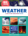 The Big Book of Weather: A Look at How Things Work for Kids Cover Image