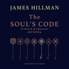 The Soul's Code Lib/E: In Search of Character and Calling Cover Image