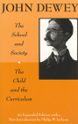 The School and Society and The Child and the Curriculum (Centennial Publications of the University of Chicago Press) Cover Image
