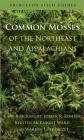 Common Mosses of the Northeast and Appalachians (Princeton Field Guides #86) Cover Image