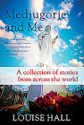 Medjugorje and Me: A Collection of Stories from Across the World Cover Image