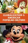Globalization and American Popular Culture Cover Image