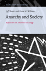 Anarchy and Society: Reflections on Anarchist Sociology (Studies in Critical Social Sciences (Brill Academic) #55) Cover Image