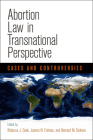 Abortion Law in Transnational Perspective: Cases and Controversies (Pennsylvania Studies in Human Rights) Cover Image