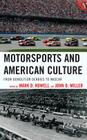 Motorsports and American Culture: From Demolition Derbies to NASCAR Cover Image
