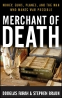 Merchant of Death: Money, Guns, Planes, and the Man Who Makes War Possible Cover Image