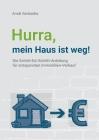 Hurra, mein Haus ist weg!: Die Schritt-für-Schritt-Anleitung für entspannten Immobilien-Verkauf Cover Image
