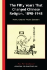 The Fifty Years That Changed Chinese Religion, 1898-1948 (Asia Past & Present) Cover Image