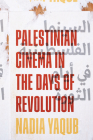 Palestinian Cinema in the Days of Revolution Cover Image
