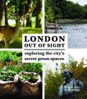 London Out of Sight: Exploring the City's Secret Green Spaces Cover Image