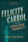 Felicity Carrol and the Perilous Pursuit: A Felicity Carrol Mystery Cover Image