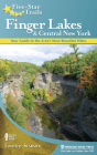 Five-Star Trails: Finger Lakes and Central New York: Your Guide to the Area's Most Beautiful Hikes Cover Image