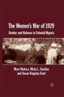 The Women's War of 1929: Gender and Violence in Colonial Nigeria Cover Image
