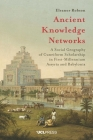 Ancient Knowledge Networks: A Social Geography of Cuneiform Scholarship in First-Millennium Assyria and Babylonia Cover Image