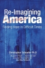 Re-Imagining America: Finding Hope in Difficult Times (Social and ethical issues) Cover Image
