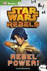 DK Readers L2: Star Wars Rebels: Rebel Power! (DK Readers Level 2) Cover Image