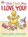 Click, Clack, Moo I Love You! (A Click Clack Book) Cover Image