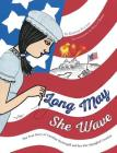 Long May She Wave: The True Story of Caroline Pickersgill and Her Star-Spangled Creation Cover Image