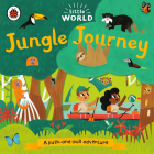 Jungle Journey: A Push-and-Pull Adventure (Little World) Cover Image
