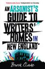 Arsonist's Guide to Writers' Homes in New England Cover Image