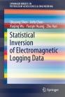 Statistical Inversion of Electromagnetic Logging Data (Springerbriefs in Petroleum Geoscience & Engineering) Cover Image