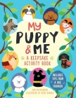 My Puppy and Me: A Keepsake Activity Book Cover Image