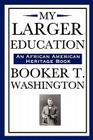My Larger Education (an African American Heritage Book) Cover Image