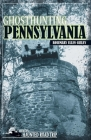 Ghosthunting Pennsylvania (America's Haunted Road Trip) Cover Image
