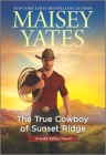 The True Cowboy of Sunset Ridge (Gold Valley Novel #14) Cover Image