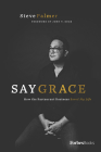Say Grace: How the Restaurant Business Saved My Life Cover Image