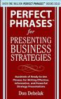Perfect Phrases for Presenting Business Strategies Cover Image