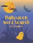 Halloween Word Search For Toddlers: My First Search and Find Workbook for Kids Word Puzzles Learn Vocabulary and Improve Reading Skills Cover Image