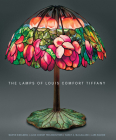 The Lamps of Louis Comfort Tiffany: New, smaller format Cover Image
