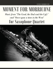 Moment for Morricone for Saxophone Quartet: Music from The Good, the Bad and the Ugly and Once upon a time in the West Cover Image