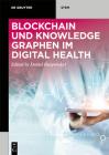 Blockchain Und Knowledge Graphen Im Digital Health Cover Image