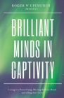 Brilliant Minds in Captivity: Living in a prison camp and meeting Brilliant Minds Cover Image