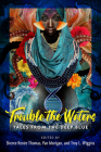 Trouble the Waters: Tales from the Deep Blue Cover Image