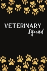 Veterinary Squad: This notebook will make a great gag gift for Vet Tech Cover Image
