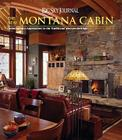 Big Sky Journal: The New Montana Cabin: Contemporary Approaches to the Traditional Western Retreat Cover Image