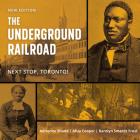 The Underground Railroad: Next Stop, Toronto! Cover Image