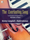 The Everlasting Song: Inspiring Hymn Arrangements for Solo Violin and Piano Cover Image