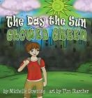 The Day the Sun Glowed Green Cover Image