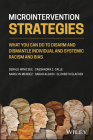 Microintervention Strategies: What You Can Do to Disarm and Dismantle Individual and Systemic Racism and Bias Cover Image