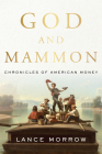God and Mammon: Chronicles of American Money Cover Image