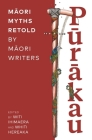 Purakau: Maori Myths Retold By Maori Writers Cover Image