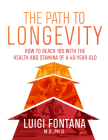 The Path to Longevity: The Secrets to Living a Long, Happy, Healthy Life Cover Image