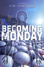 Becoming Monday: a sci-fi novel Cover Image