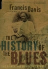 The History Of The Blues: The Roots, The Music, The People Cover Image