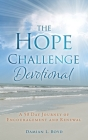 The Hope Challenge Devotional: A 50 Day Journey of Encouragement and Renewal Cover Image